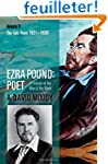 Ezra Pound: Poet: Volume II: The Epic...