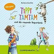 Tippi Tamtam und die rasende Reporterin (Tippi Tamtam 3) | Barbara Zoschke