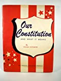 Our Constitution and What It Means