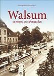 Walsum in historischen Fotografien (A...