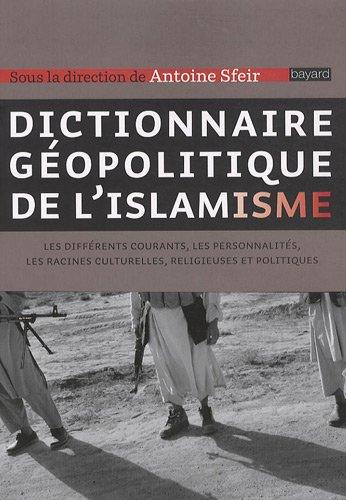 Dictionnaire géopolitique de l'islamisme