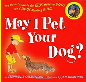 May I Pet Your Dog The How-to Guide For Kids Meeting Dogs And Dogs Meeting Kids from Clarion Books