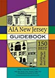 img - for Aia New Jersey Guidebook: 150 Best Buildings and Places   [AIA NEW JERSEY GDBK] [Paperback] book / textbook / text book