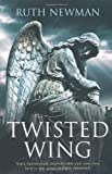 Twisted Wing Ruth Newman