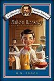 Milton Hershey: Young Chocolatier (Childhood of Famous Americans)