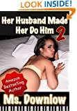 Her Husband Made Her Do Him, 2 (Erotic Love Triangle)