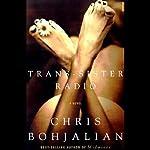 Trans-Sister Radio | Chris Bohjalian