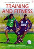 Training and Fitness (Soccer School) (0746029101) by Miller, Jonathan