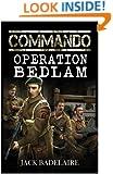 Operation Bedlam (COMMANDO Book 2)