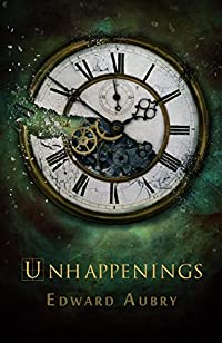 Unhappenings by Edward Aubry ebook deal