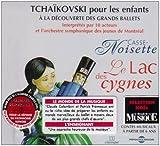 echange, troc Piotr Tchaikovski, Orchestre Symphonique de Montréal - Tchaikovski Pour Les Enfants : Casse Noisette, Le Lac Des Cygnes