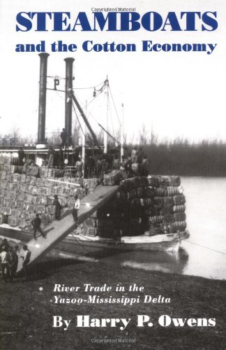 Steamboats and the Cotton Economy: River Trade in the Yazoo-Mississippi Delta