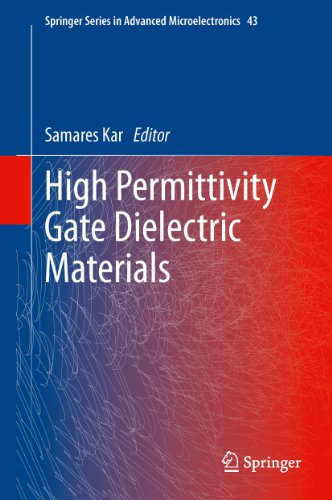 High Permittivity Gate Dielectric Materials: 43 (Springer Series In Advanced Microelectronics)