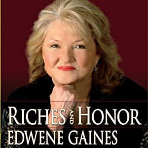 Riches and Honor | [Edwene Gaines]
