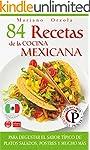84 RECETAS DE LA COCINA MEXICANA: Par...