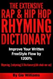 The Extensive Hip Hop Rhyming Dictionary: Hip Hop Rhyming Dictionary: The Extensive Hip Hop & Rap Rhyming Dictionary (Volume 1)