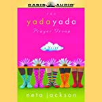 The Yada Yada Prayer Group (       UNABRIDGED) by Neta Jackson Narrated by Barbara Rosenblat