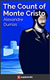 The Count of Monte Cristo (French: Le Comte de Monte-Cristo) is an adventure novel by French author Alexandre Dumas (père) completed in 1844. It is one of the author's most popular works, along with The Three Musketeers. Like many of his novels, it i...