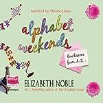 Alphabet Weekends | Elizabeth Noble