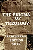 img - for The Enigma of Theology Explorers Edition 2016 book / textbook / text book