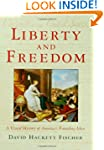 Liberty and Freedom: A Visual History...