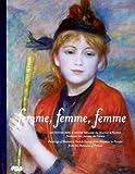 echange, troc Francis Ribemont, Collectif - Femme, femme, femme : Les femmes dans la société française de Daumier à Picasso, Peintures des musées de France