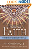 Growing in Faith: A Bible Study Guide for Catholics Including Reflections on Faith by Pope Francis