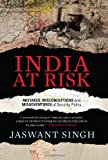 img - for India at Risk: Mistakes Misadventures and Misconceptions of Security Policy book / textbook / text book