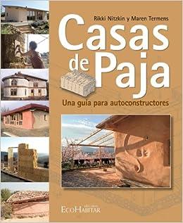 Casas de Paja: Una guia para autoconstructores (Spanish Edition