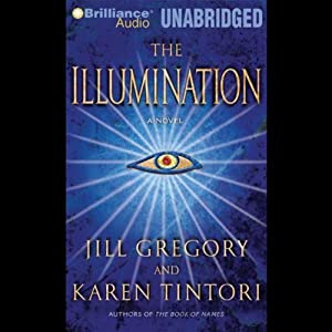 The Illumination | [Jill Gregory and Karen Tintori]
