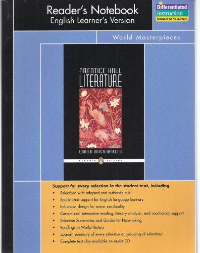 PRENTICE HALL LITERATURE PENGUIN EDITION WORLD MASTERPIECES READERS     NOTEBOOK ENGLISH LEARNERS VERSION GRADE 12 2007C