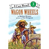 Wagon Wheels (I Can Read Book 3) by Brenner, Barbara Reprint Edition [Paperback(1984/5/23)]