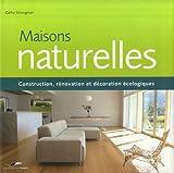 echange, troc Cathy Strongman - Maisons naturelles : Construction, rénovation et décoration écologiques
