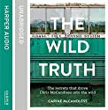The Wild Truth: The Secrets That Drove Chris McCandless into the Wild Audiobook by Carine McCandless Narrated by Carine McCandless