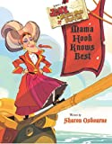 Disney Disney Junior Jake and the Never Land Pirates Mama Hook Knows Best Picture Book (Disney Deluxe Picture Book)