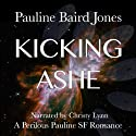 Kicking Ashe (       UNABRIDGED) by Pauline Baird Jones Narrated by Christy Lynn