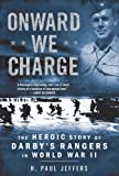 Onward We Charge: The Heroic Story of Darby's Rangers in World War II (0451224000) by Jeffers, H. Paul