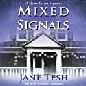 Mixed Signals: The Grace Street Mysteries, Book 2 (       UNABRIDGED) by Jane Tesh Narrated by Jim Meskimen