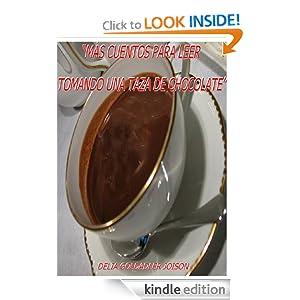 MÁS CUENTOS PARA LEER TOMANDO UNA TAZA DE CHOCOLATE (Spanish Edition)