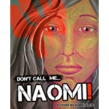 Don't Call Me Naomi - A Middle East Short Story ~ Andr� Klein