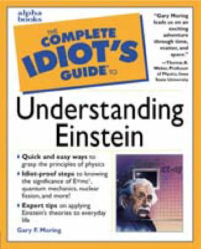 Complete Idiots Guide to Understanding Einstein, GARY MORING, GARY F. MORING