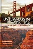Unterwegs in den USA. Das große Reisebuch (KUNTH Unterwegs in ...)