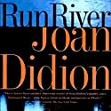 Run, River Audiobook by Joan Didion Narrated by Holly Cate