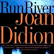 Run, River | [Joan Didion]