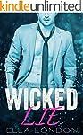 Wicked Lie (The Billionaire's Fake Fi...