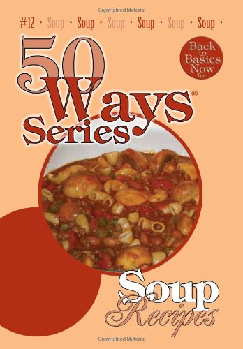 Soup Recipes, Second Edition (50 Ways Series) by Mary  Owens