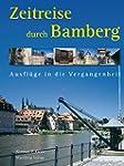 Zeitreise durch Bamberg: Ausfl�ge in...