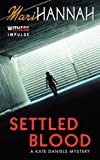 Mari Hannah Settled Blood (Kate Daniels Mysteries)