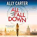 All Fall Down: Embassy Row, Book 1 (       UNABRIDGED) by Ally Carter Narrated by Eileen Stevens
