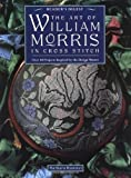 img - for The Art of William Morris in Cross Stitch by Barbara Hammet (1996-10-15) book / textbook / text book